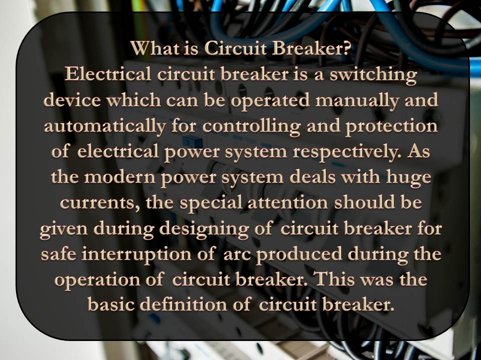 Electrical Circuit Breaker, Operation and Types of Circuit Breaker ...